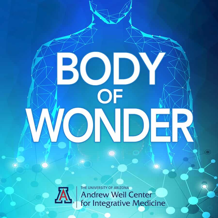 Dr. Weil and Victoria Maizes Body of Wonder podcast logo