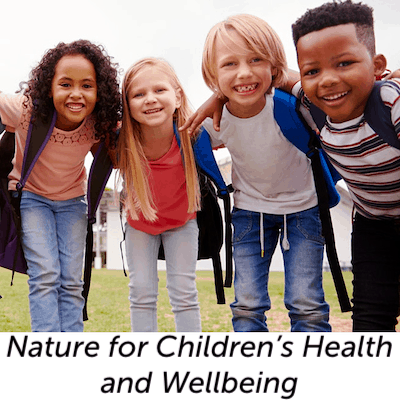 Nature for Children's Health and Wellbeing Webinar