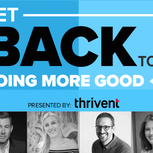 Get Back to Doing More Good-Thrivent