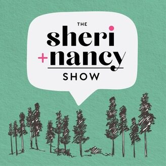 Sheri-Nancy Show Podcast