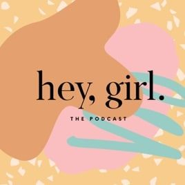 hey girl, the podcast logo